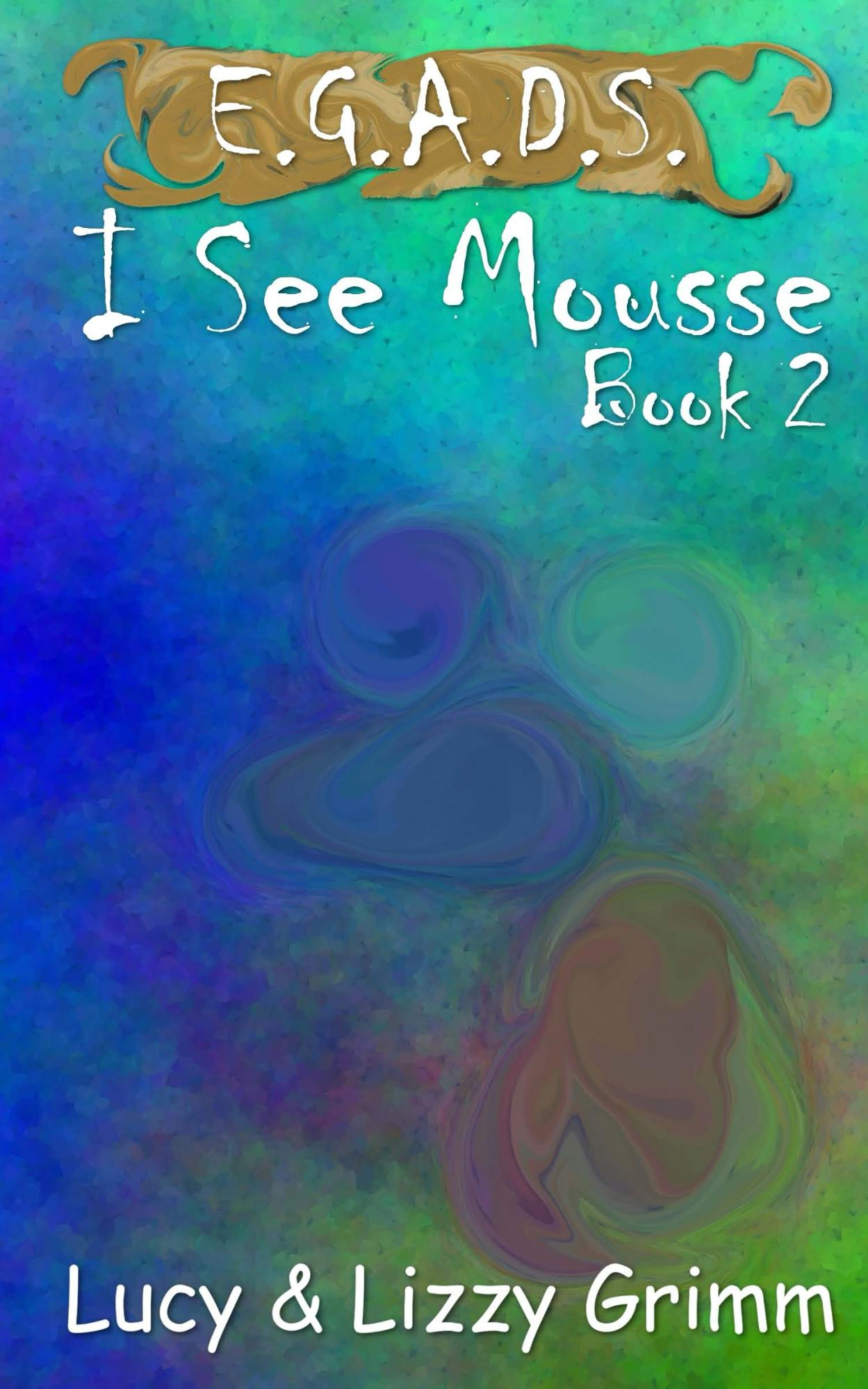 I See Mousse front cover